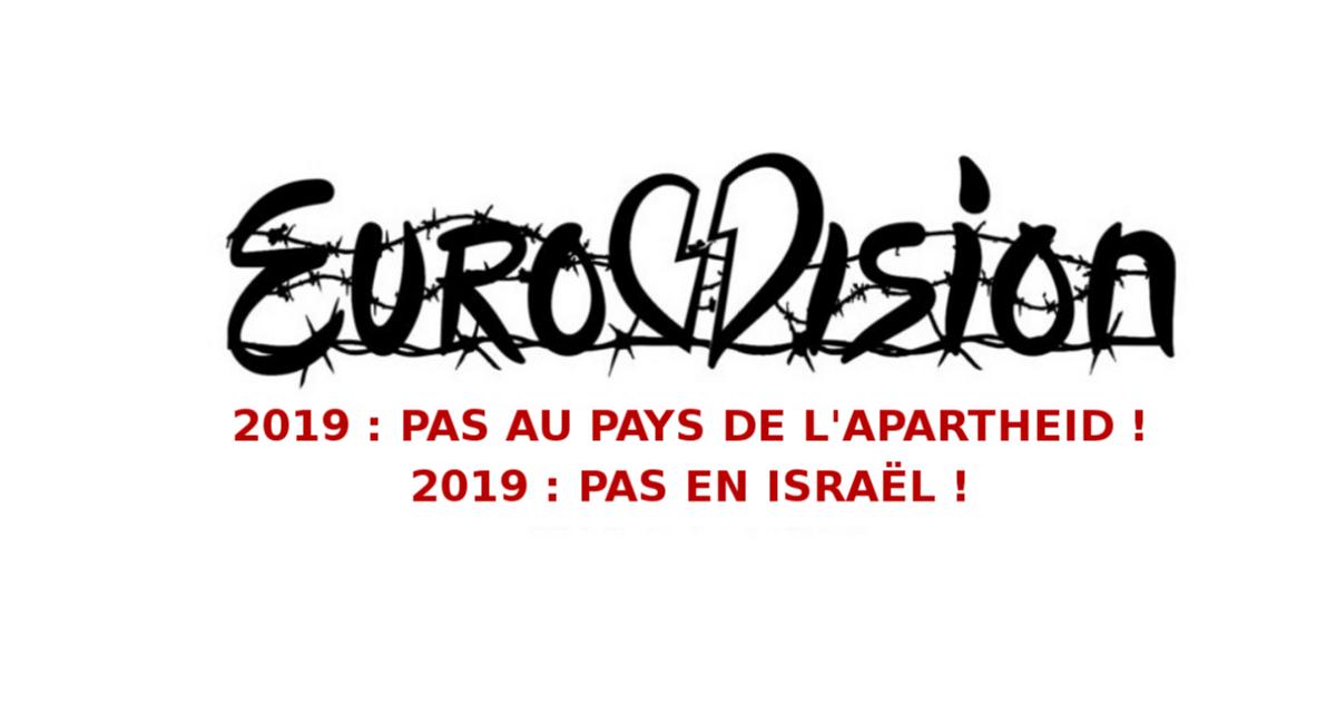 Eurovision 2019 : Pas en Israël, pas au pays de l'apartheid !